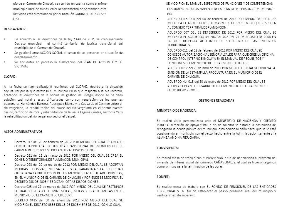 pio de el Carmen de Chucuri, sea tenido en cuenta como el primer municipio libre de minas en el Departamento de Santander, esta actividad esta direcci