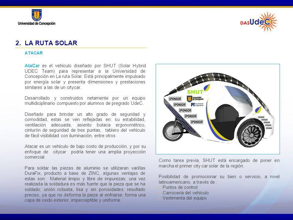 AtaCar es el vehículo diseñado por SHUT (Solar Hybrid UDEC Team) para representar a la Universidad de Concepción en La ruta Solar. Está principalmente