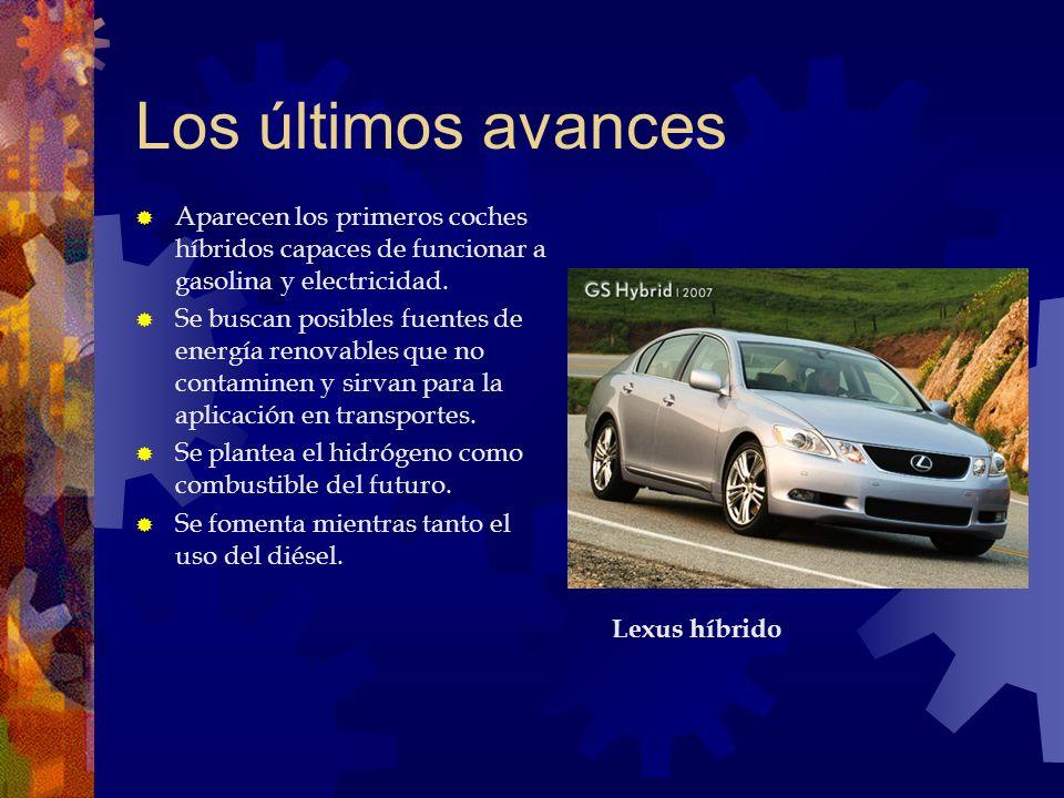 Los últimos avances Aparecen los primeros coches híbridos capaces de funcionar a gasolina y electricidad. Se buscan posibles fuentes de energía renova