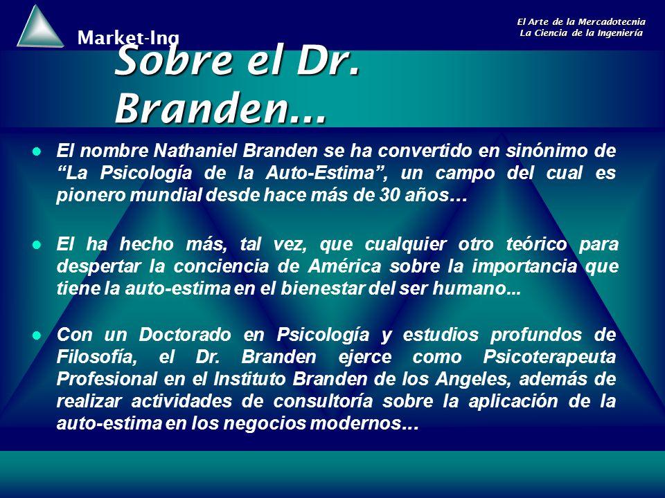 Market-Ing El Arte de la Mercadotecnia La Ciencia de la Ingeniería Sobre el Dr. Branden... El nombre Nathaniel Branden se ha convertido en sinónimo de