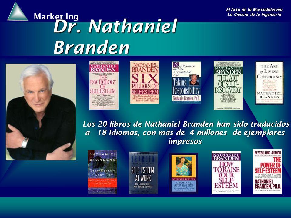 Market-Ing El Arte de la Mercadotecnia La Ciencia de la Ingeniería Dr. Nathaniel Branden Los 20 libros de Nathaniel Branden han sido traducidos a 18 I