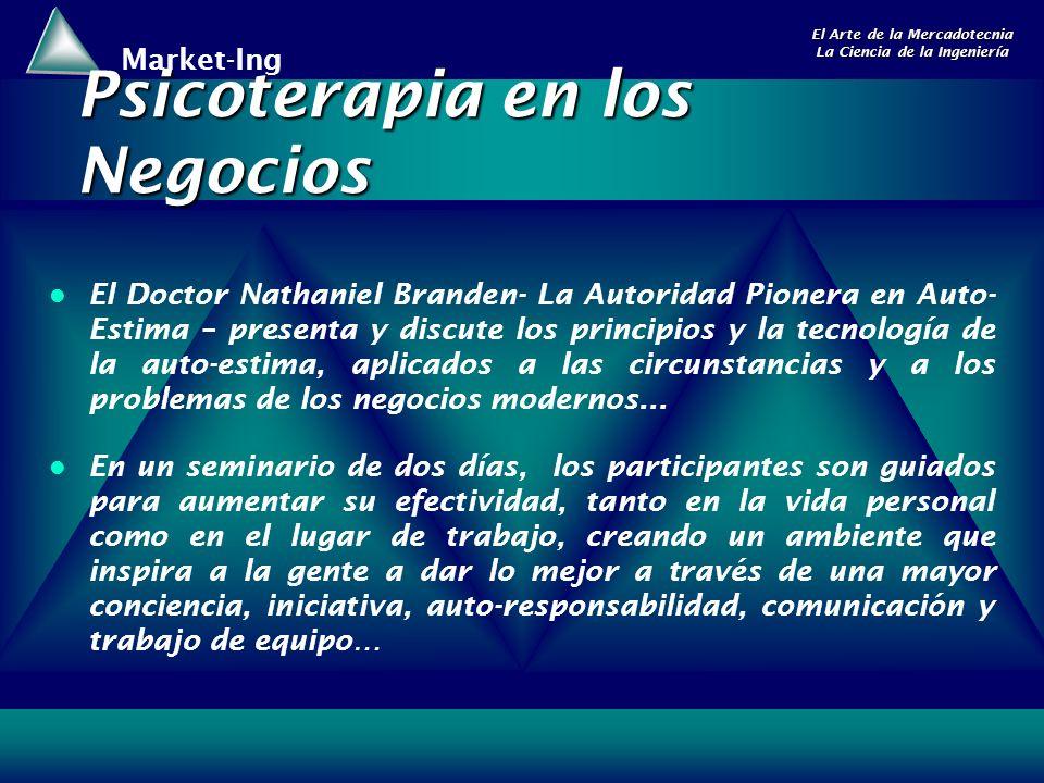 Market-Ing El Arte de la Mercadotecnia La Ciencia de la Ingeniería Psicoterapia en los Negocios El Doctor Nathaniel Branden- La Autoridad Pionera en A