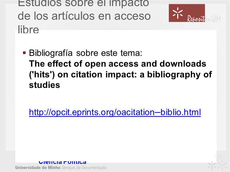 Estudios sobre el impacto de los artículos en acceso libre LAWRENCE, Steve – Free online availability substantially increases a papers impact. Nature: