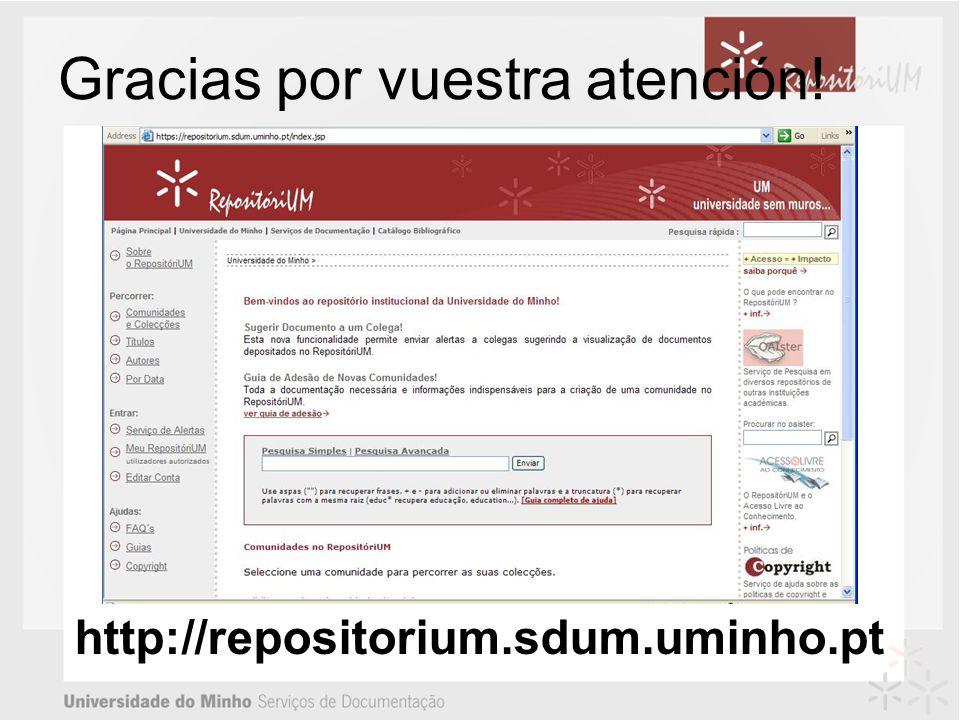 Gracias por vuestra atención! http://repositorium.sdum.uminho.pt