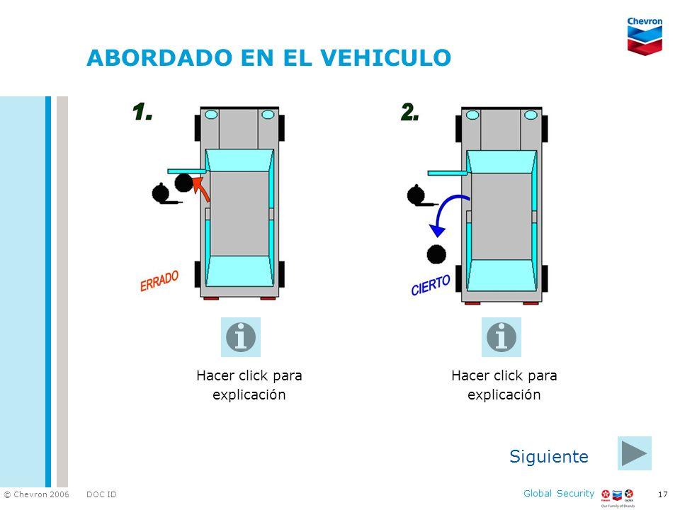 DOC ID © Chevron 2006 Global Security 17 ABORDADO EN EL VEHICULO Siguiente Hacer click para explicación