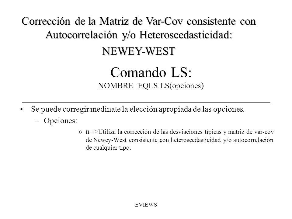 Comando LS: NOMBRE_EQLS.LS(opciones) Se puede corregir medinate la elección apropiada de las opciones. –Opciones: »n =>Utiliza la corrección de las de