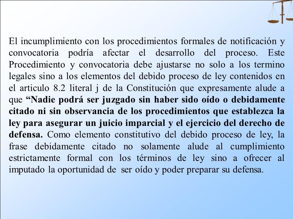 La notificación se convierte en un instrumento de debido proceso de ley, toda vez que marca el inicio de los términos de la celebración de audiencia p