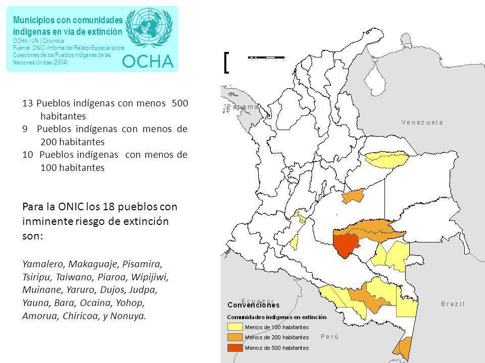 Municipios con comunidades indígenas en vía de extinción OCHA | UN | Colombia Fuente: ONIC -Informe del Relator Especial sobre Cuestiones de los Puebl