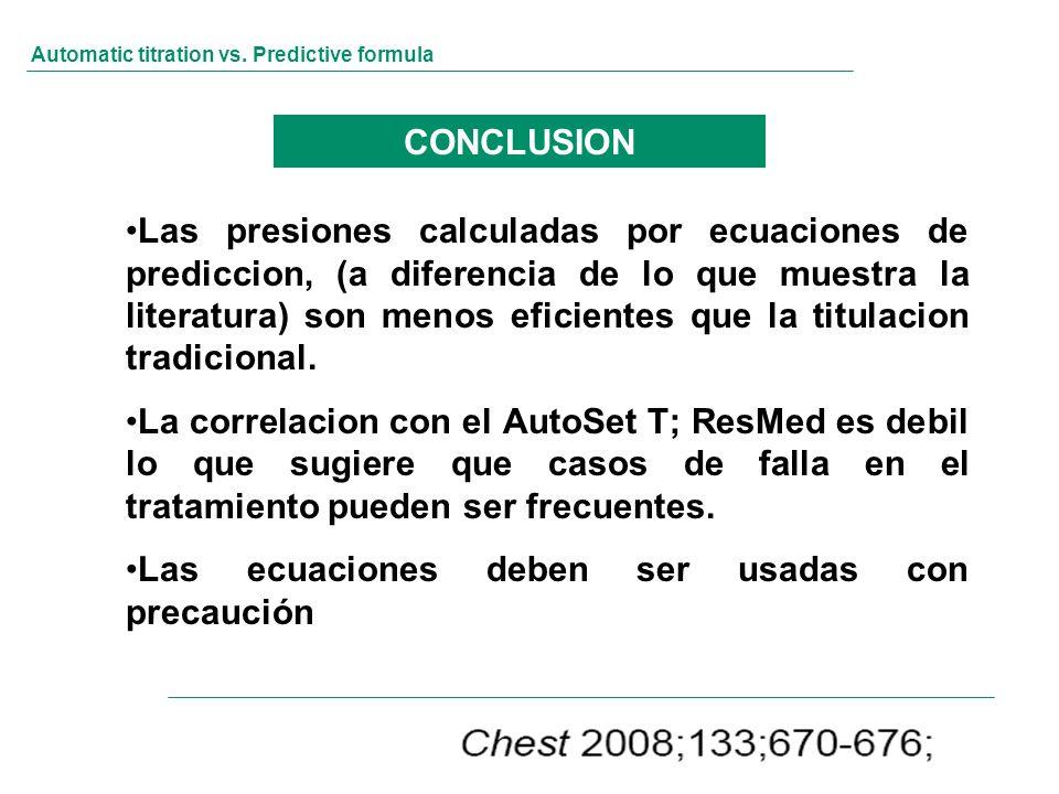Automatic titration vs. Predictive formula CONCLUSION Las presiones calculadas por ecuaciones de prediccion, (a diferencia de lo que muestra la litera