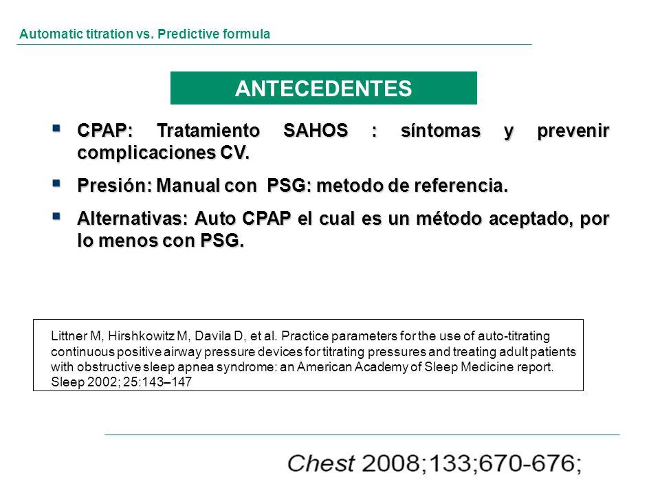 Automatic titration vs. Predictive formula CPAP: Tratamiento SAHOS : síntomas y prevenir complicaciones CV. CPAP: Tratamiento SAHOS : síntomas y preve