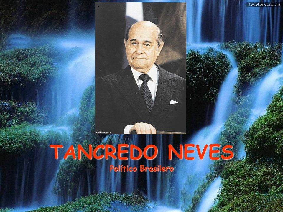 TANCREDO NEVES Político Brasilero