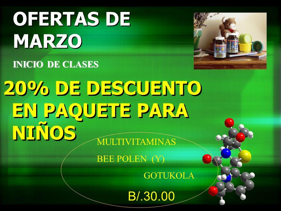 OFERTAS DE MARZO 20% DE DESCUENTO EN PAQUETE PARA NIÑOS INICIO DE CLASES MULTIVITAMINAS BEE POLEN (Y) GOTUKOLA B/.30.00