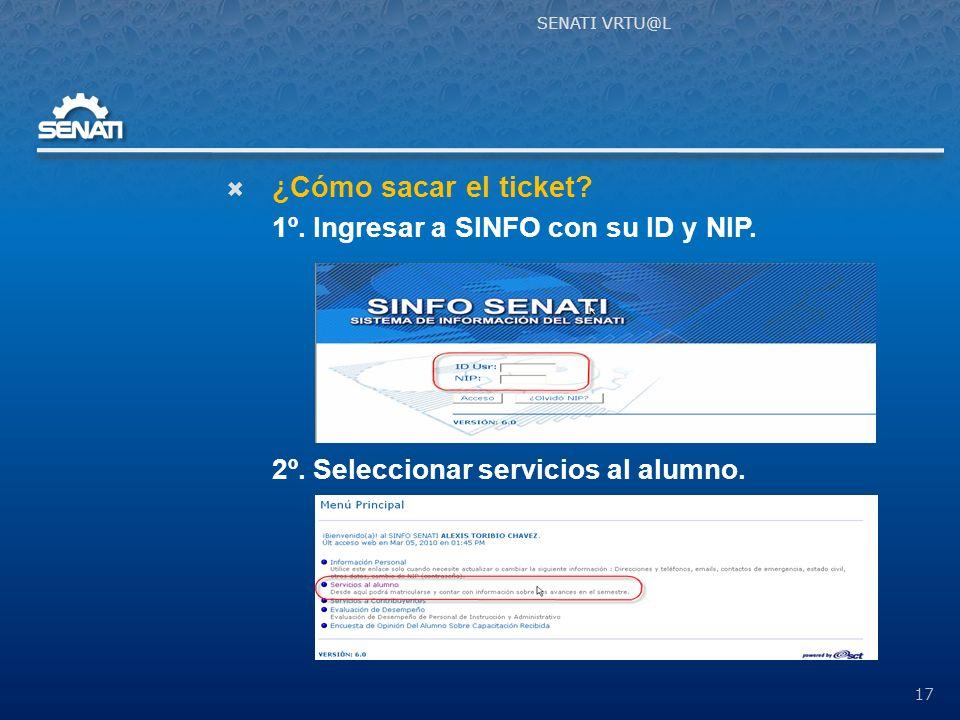 ¿Cómo sacar el ticket.1º. Ingresar a SINFO con su ID y NIP.
