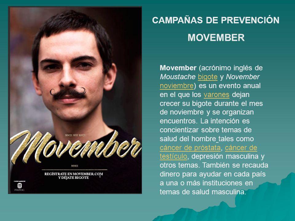 Movember (acrónimo inglés de Moustache bigote y November noviembre) es un evento anual en el que los varones dejan crecer su bigote durante el mes de