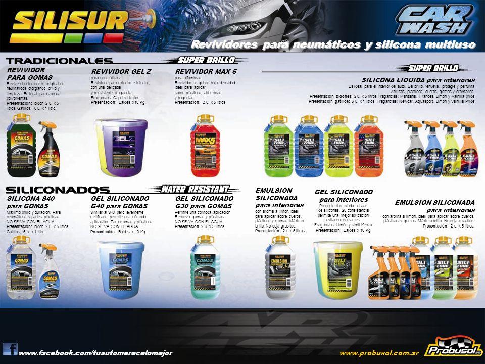 Revividores para neumáticos y silicona multiuso www.facebook.com/tuautomerecelomejorwww.probusol.com.ar REVIVIDOR PARA GOMAS Revive el color negro ori