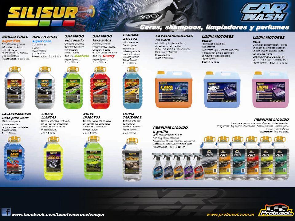 Ceras, shampoos, limpiadores y perfumes www.facebook.com/tuautomerecelomejorwww.probusol.com.ar BRILLO FINAL super flon Con siliconas y ceras teflonad