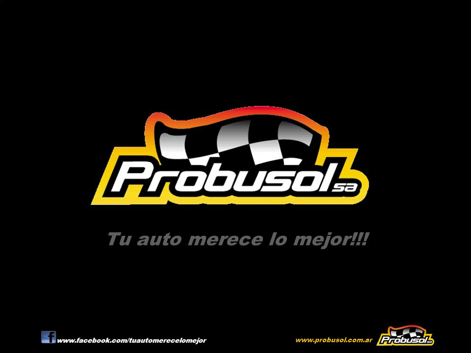 Tu auto merece lo mejor!!! www.facebook.com/tuautomerecelomejor www.probusol.com.ar
