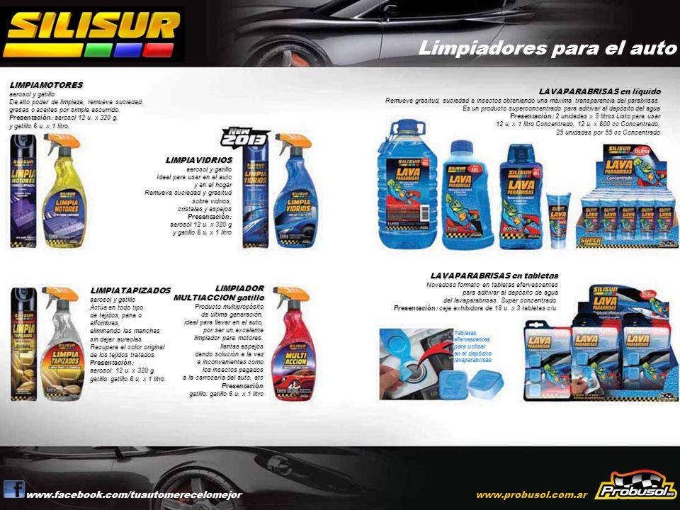 Limpiadores para el auto www.facebook.com/tuautomerecelomejorwww.probusol.com.ar LIMPIAMOTORES aerosol y gatillo De alto poder de limpieza, remueve su