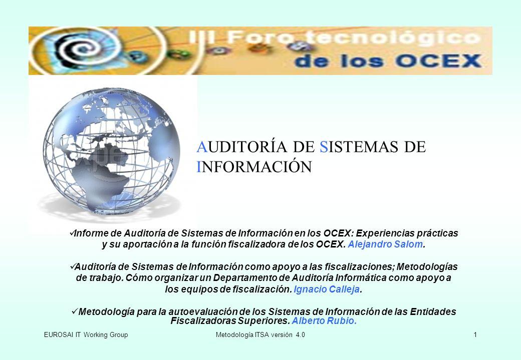 EUROSAI IT Working GroupMetodología ITSA versión 4.01 AUDITORÍA DE SISTEMAS DE INFORMACIÓN Informe de Auditoría de Sistemas de Información en los OCEX