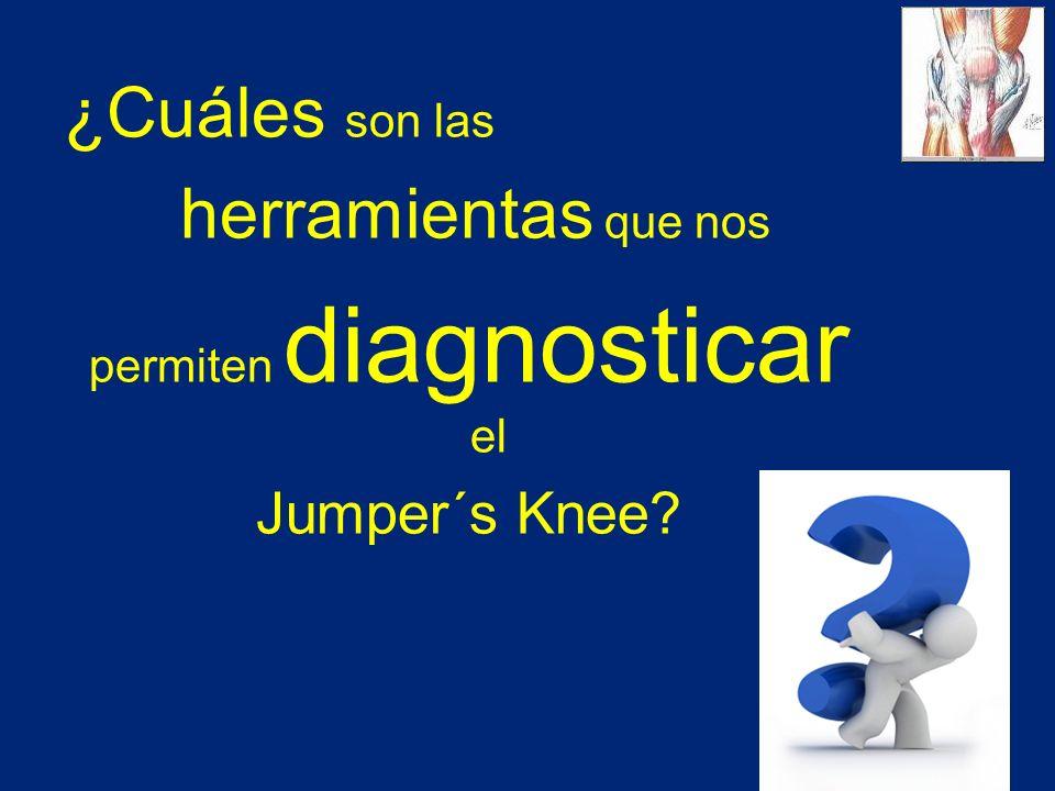 ¿Cuáles son las herramientas que nos permiten diagnosticar el Jumper´s Knee?