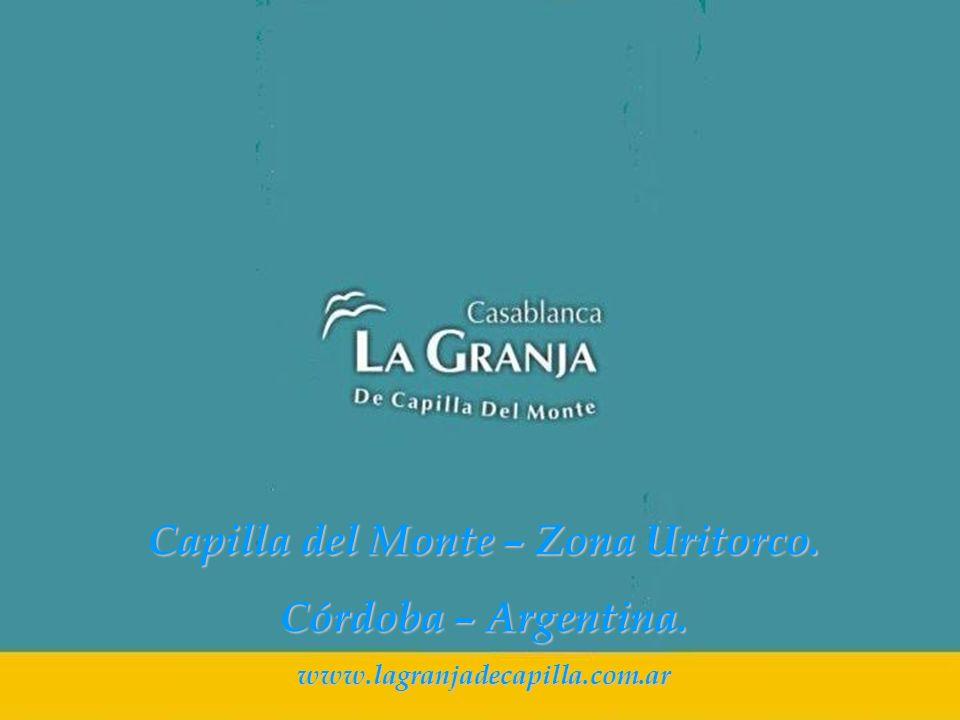 Capilla del Monte – Zona Uritorco. Córdoba – Argentina. www.lagranjadecapilla.com.ar