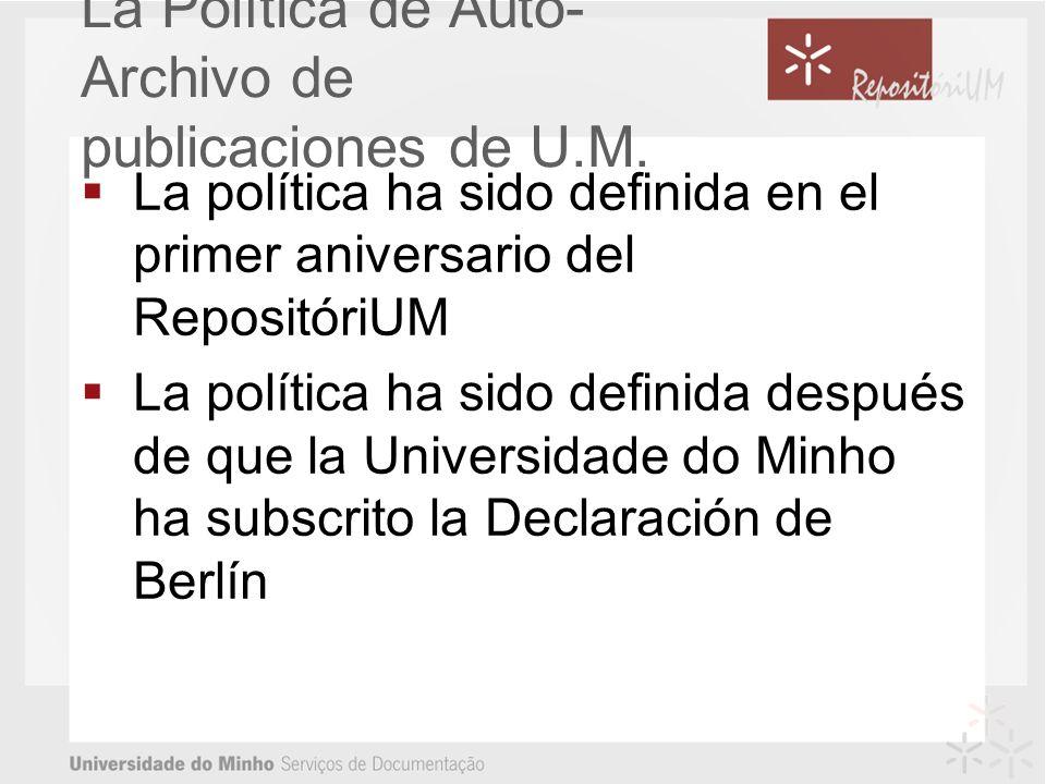 La política ha sido definida en el primer aniversario del RepositóriUM La política ha sido definida después de que la Universidade do Minho ha subscrito la Declaración de Berlín