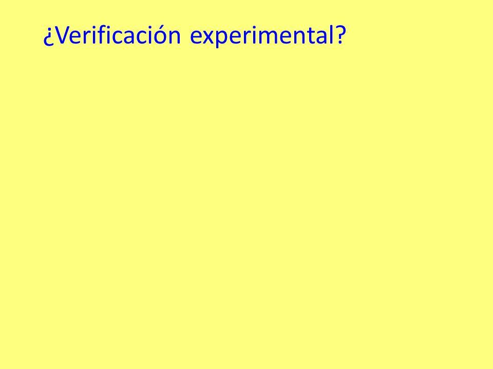 ¿Verificación experimental