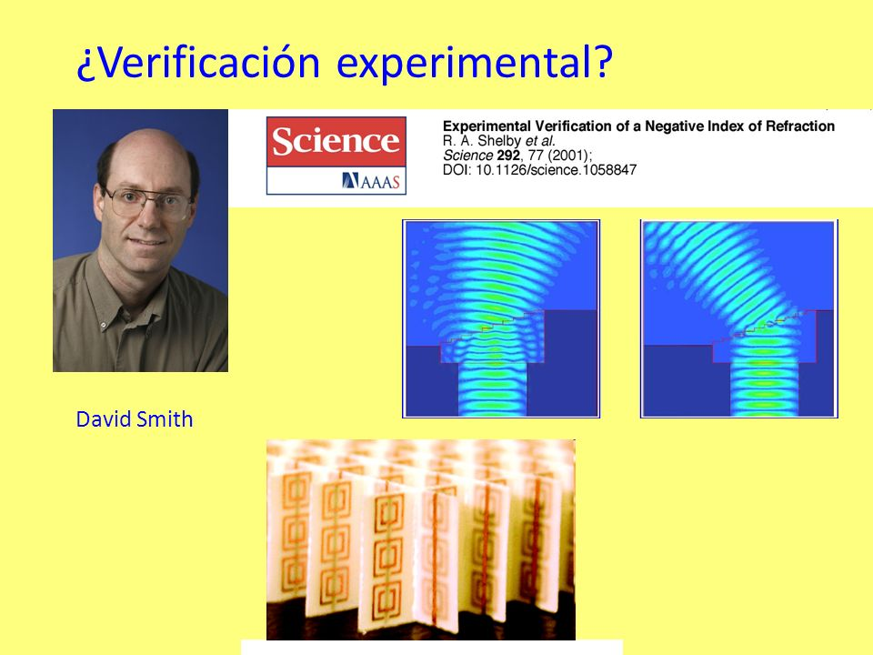¿Verificación experimental? David Smith