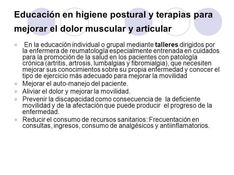 Educación en higiene postural y terapias para mejorar el dolor muscular y articular En la educación individual o grupal mediante talleres dirigidos po
