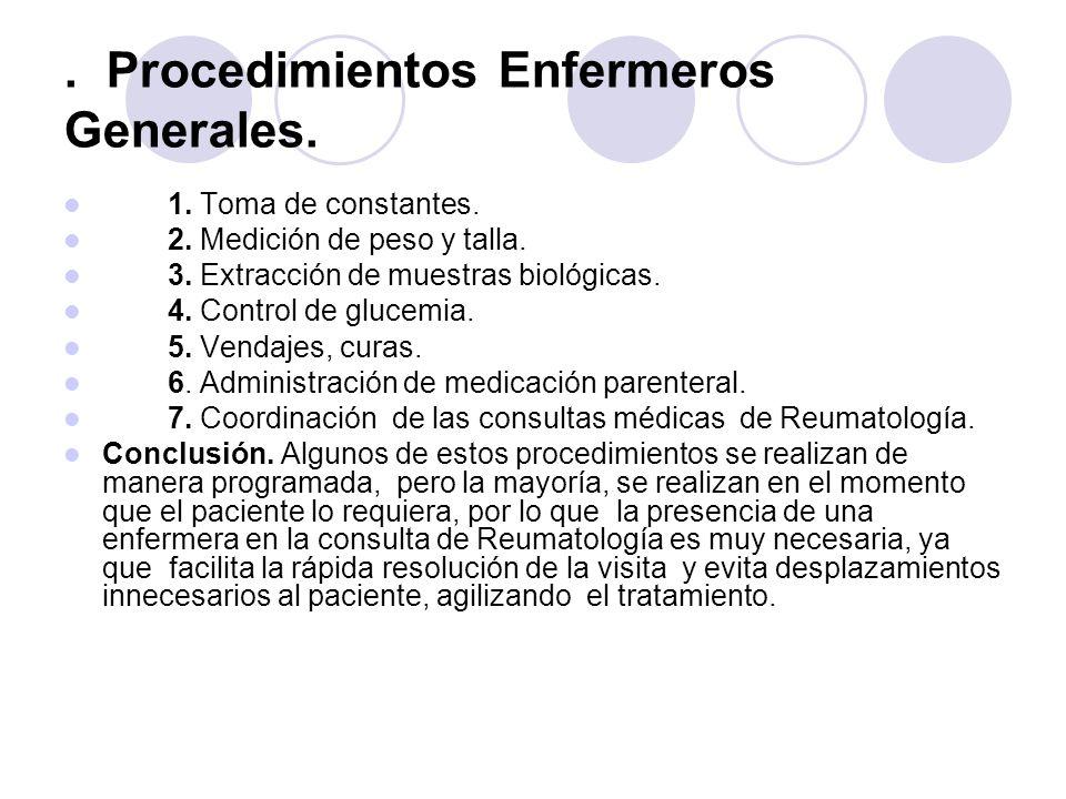 . Procedimientos Enfermeros Generales. 1. Toma de constantes. 2. Medición de peso y talla. 3. Extracción de muestras biológicas. 4. Control de glucemi