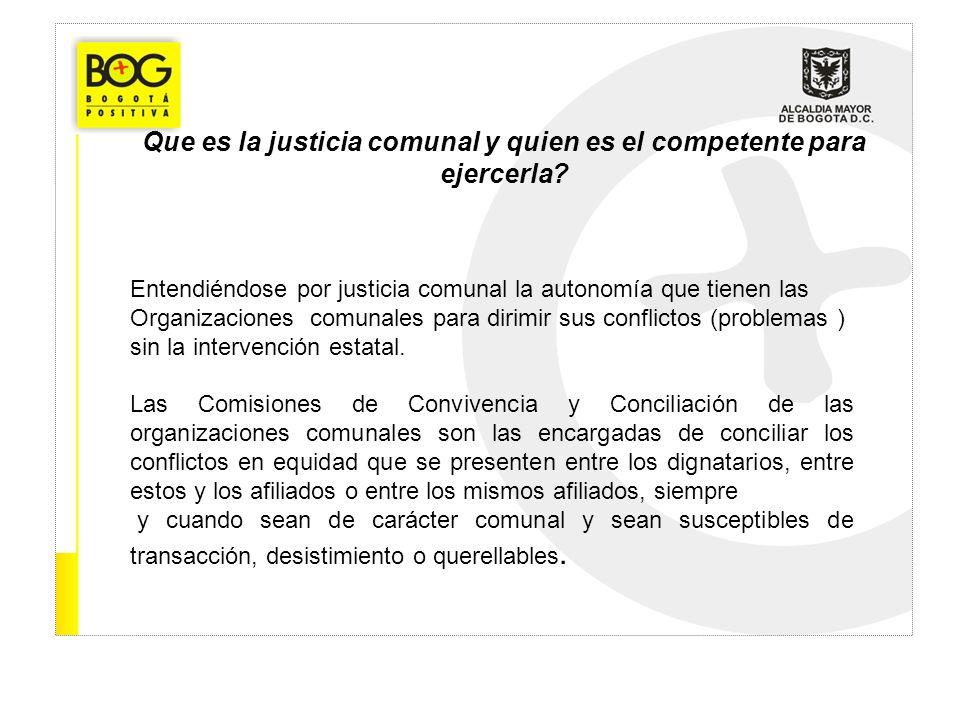 Que es la justicia comunal y quien es el competente para ejercerla? Entendiéndose por justicia comunal la autonomía que tienen las Organizaciones comu