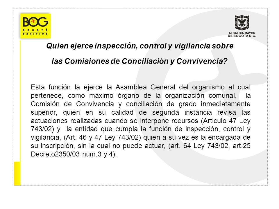 Quien ejerce inspección, control y vigilancia sobre las Comisiones de Conciliación y Convivencia? Esta función la ejerce la Asamblea General del organ