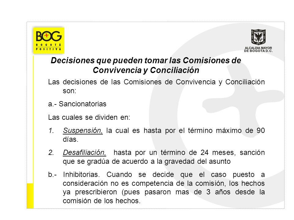 Decisiones que pueden tomar las Comisiones de Convivencia y Conciliación Las decisiones de las Comisiones de Convivencia y Conciliación son: a.- Sanci