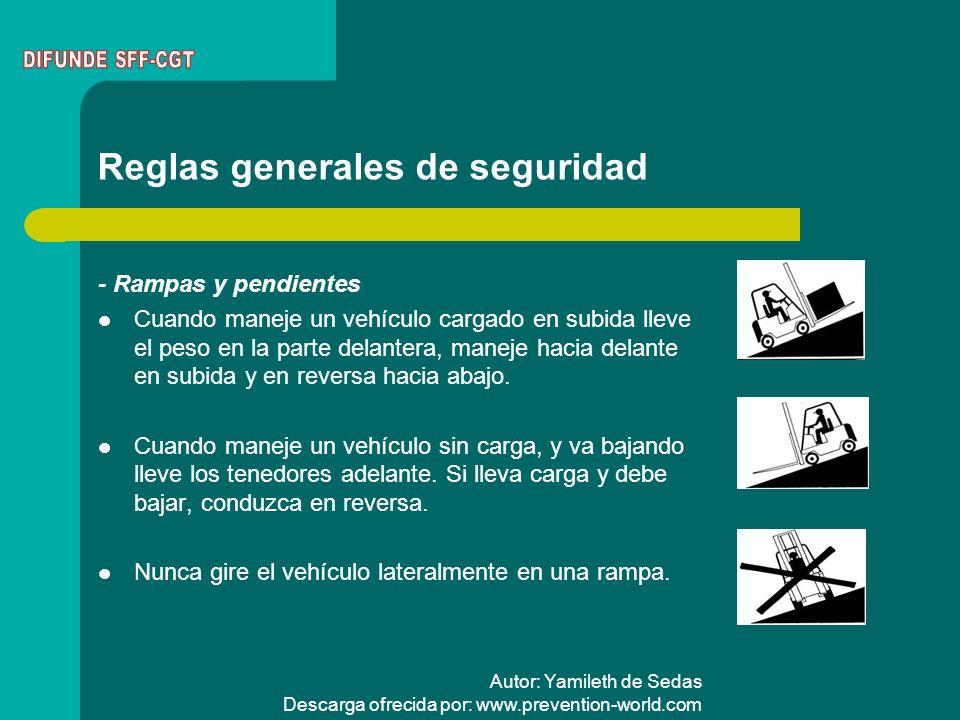 Autor: Yamileth de Sedas Descarga ofrecida por: www.prevention-world.com - Rampas y pendientes Cuando maneje un vehículo cargado en subida lleve el pe