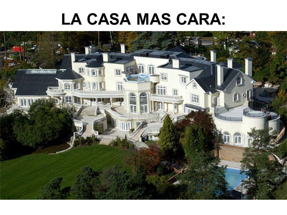 LA CASA MAS CARA: