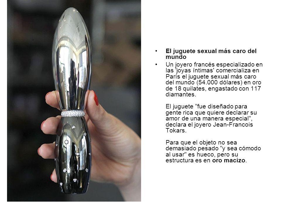 El juguete sexual más caro del mundo Un joyero francés especializado en las 'joyas íntimas' comercializa en París el juguete sexual más caro del mundo