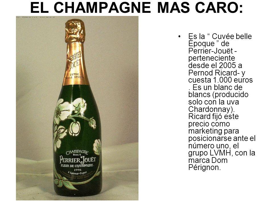 EL CHAMPAGNE MAS CARO: Es la Cuvée belle Époque de Perrier-Jouët - perteneciente desde el 2005 a Pernod Ricard- y cuesta 1.000 euros. Es un blanc de b