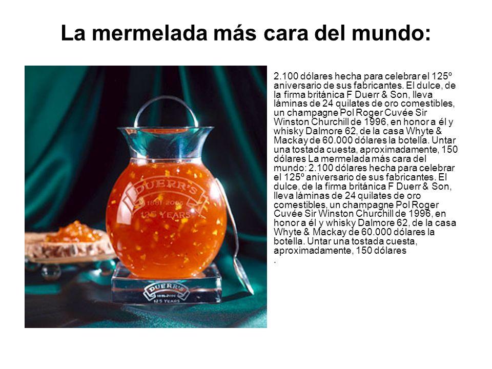 La mermelada más cara del mundo: 2.100 dólares hecha para celebrar el 125º aniversario de sus fabricantes. El dulce, de la firma británica F Duerr & S