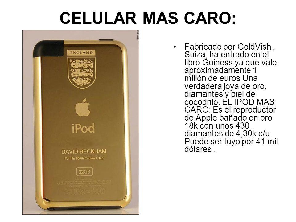 CELULAR MAS CARO: Fabricado por GoldVish, Suiza, ha entrado en el libro Guiness ya que vale aproximadamente 1 millón de euros Una verdadera joya de or
