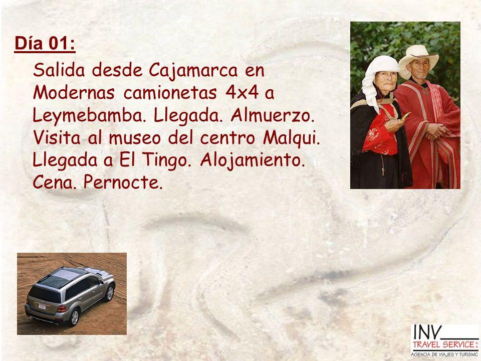 Día 01: Salida desde Cajamarca en Modernas camionetas 4x4 a Leymebamba. Llegada. Almuerzo. Visita al museo del centro Malqui. Llegada a El Tingo. Aloj