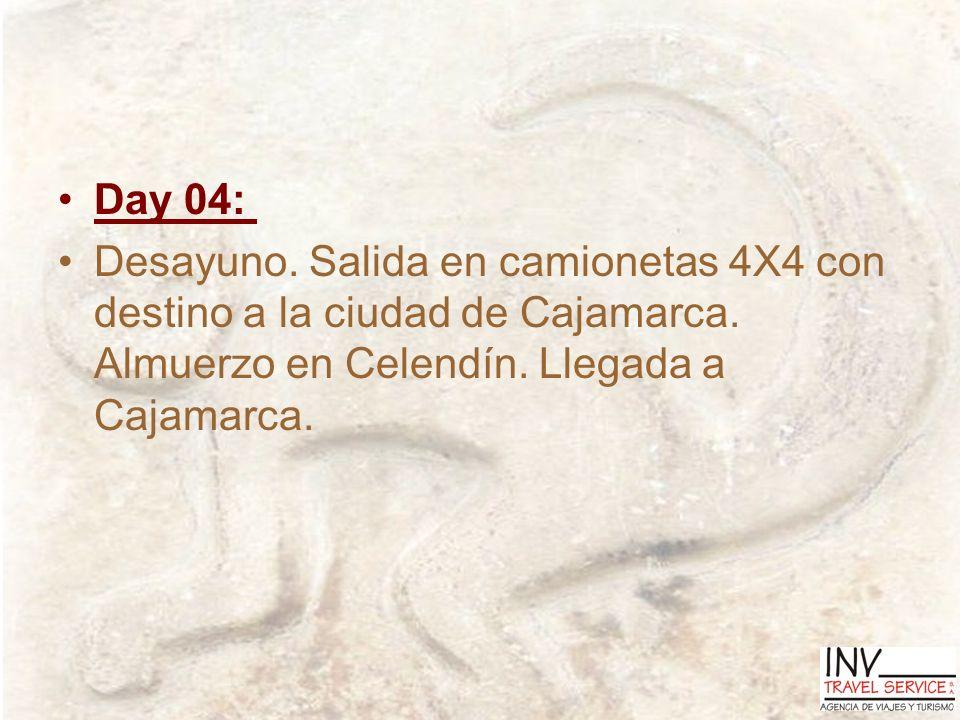 Day 04: Desayuno. Salida en camionetas 4X4 con destino a la ciudad de Cajamarca. Almuerzo en Celendín. Llegada a Cajamarca.