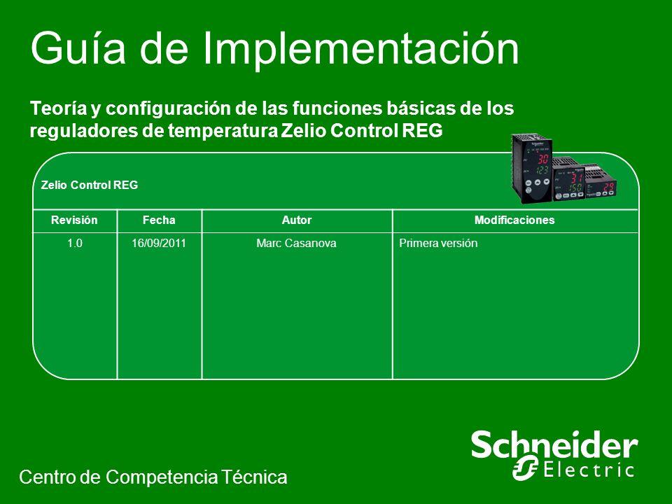 Guía de Implementación Teoría y configuración de las funciones básicas de los reguladores de temperatura Zelio Control REG Centro de Competencia Técni
