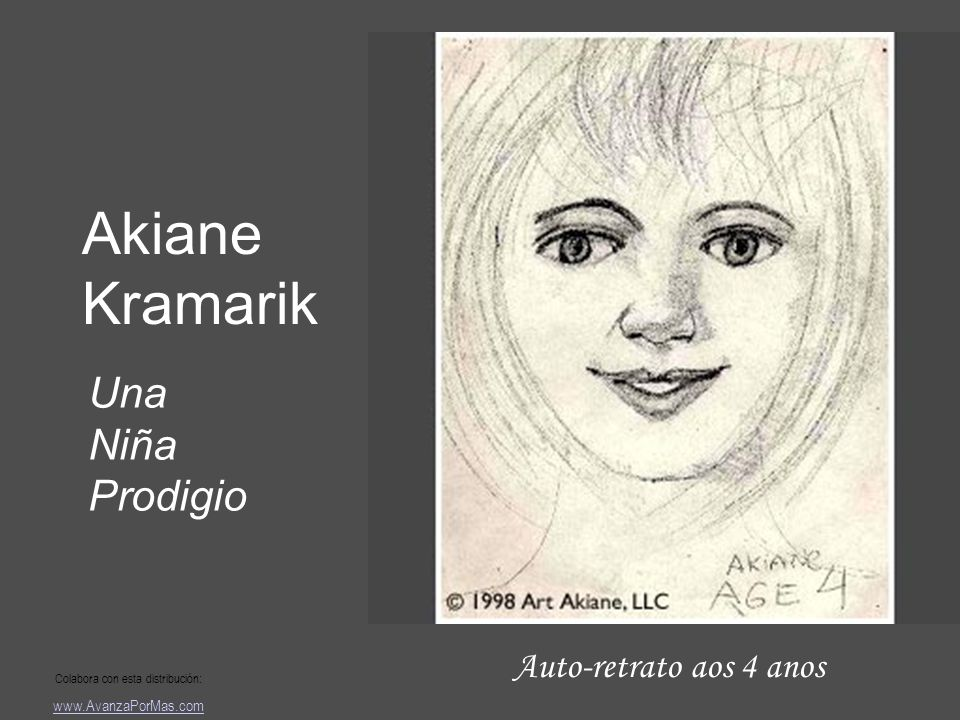Auto-retrato aos 4 anos Akiane Kramarik Una Niña Prodigio Colabora con esta distribución: www.AvanzaPorMas.com