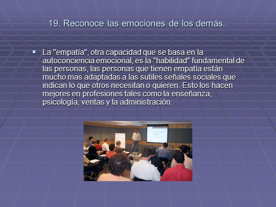 19. Reconoce las emociones de los demás. La