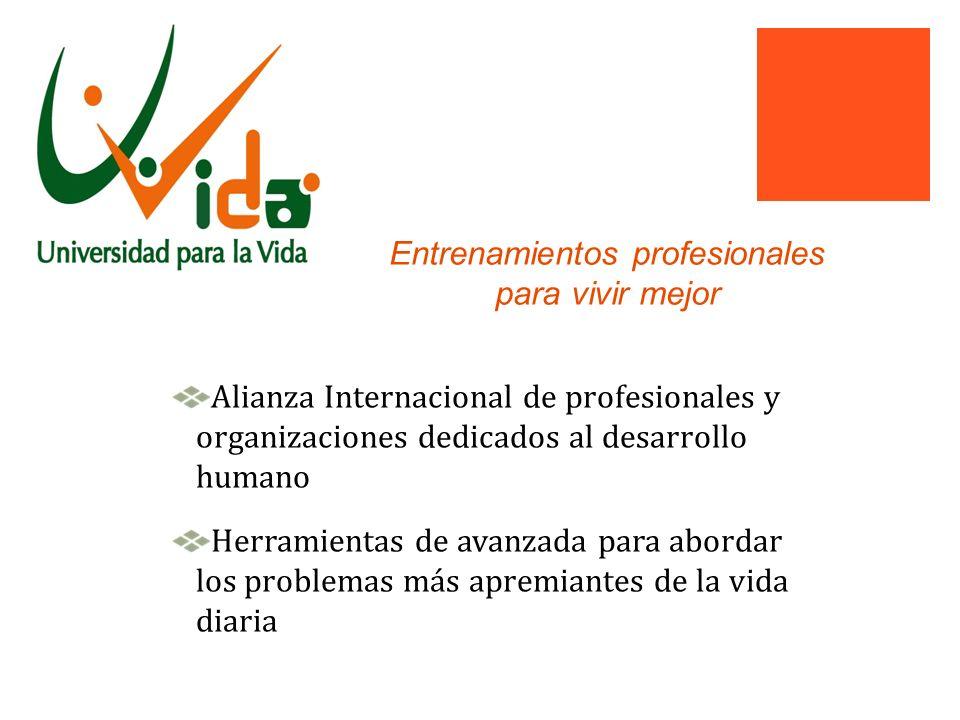 Entrenamientos profesionales para vivir mejor Alianza Internacional de profesionales y organizaciones dedicados al desarrollo humano Herramientas de a
