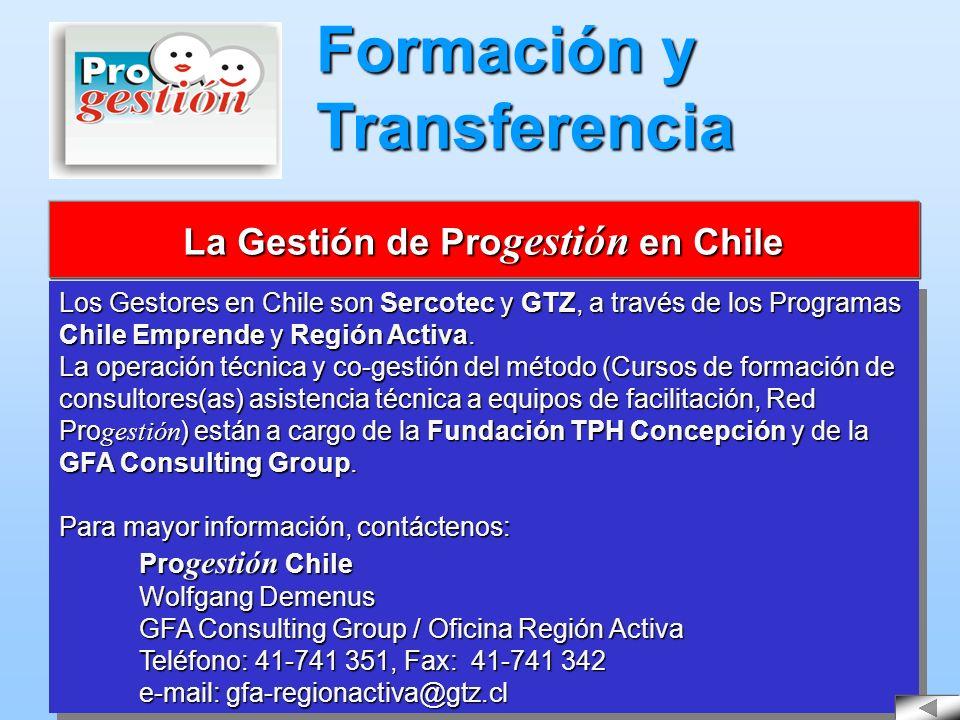 Los Gestores en Chile son Sercotec y GTZ, a través de los Programas Chile Emprende y Región Activa. La operación técnica y co-gestión del método (Curs