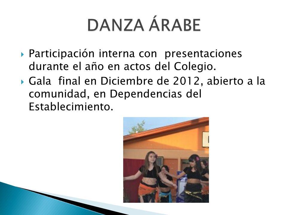 Participación interna con presentaciones durante el año en actos del Colegio. Gala final en Diciembre de 2012, abierto a la comunidad, en Dependencias