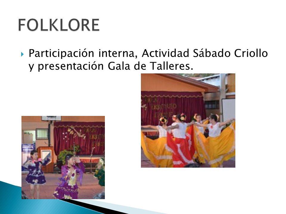 Participación interna, Actividad Sábado Criollo y presentación Gala de Talleres.