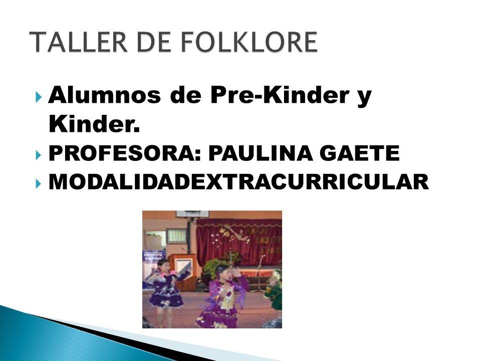 Alumnos de Pre-Kinder y Kinder. PROFESORA: PAULINA GAETE MODALIDADEXTRACURRICULAR