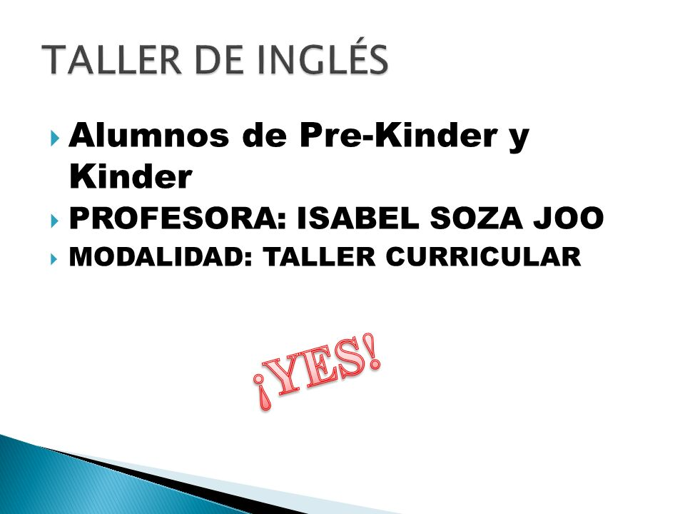 Alumnos de Pre-Kinder y Kinder PROFESORA: ISABEL SOZA JOO MODALIDAD: TALLER CURRICULAR